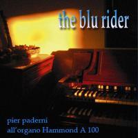 Pier Paderni - Blu Rider Suite per Hammond